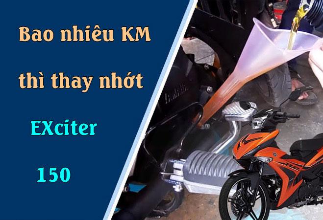 Xe côn tay Exciter 150 đi bao nhiêu km thì thay nhớt?