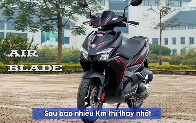 Xe tay ga AirBlade đi bao nhiêu km thì thay nhớt?
